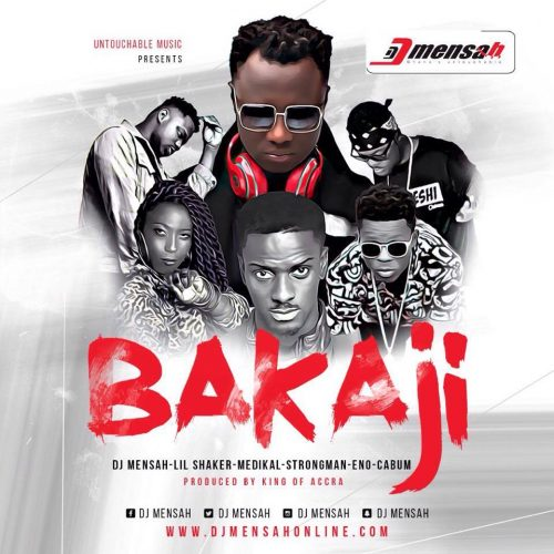 Bakaji art 500x500 - DJ Mensah ft Medikal, Lil Shaker, Cabum, Strongman & Eno - Bakaji (Prod. by King Of Accra)