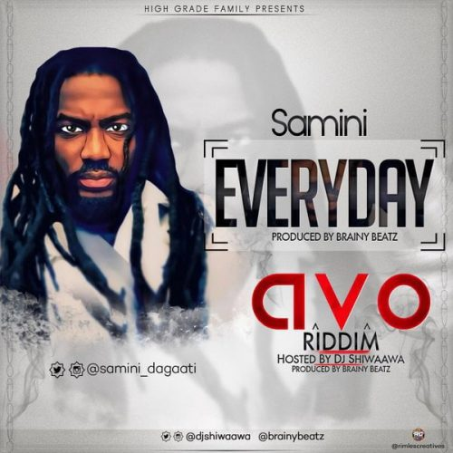 Samini Everyday 500x500 - Samini - Everyday (AVO Riddim) (Hosted DJ Shiwaawa)