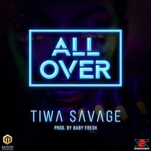 Tiwa Savage All Over 500x500 - Tiwa Savage - All Over (Prod. by Baby Fresh)