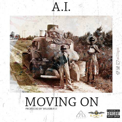 ai new - A.I. - Moving On (Prod. by Willisbeatz & Mixed by Vacs)