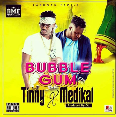 bubble gum 497x500 - Tinny ft Medikal - Bubble Gum (Prod. by OJ)