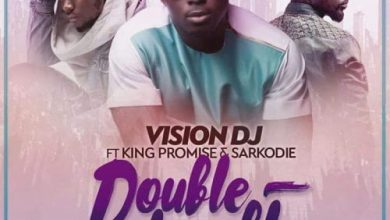 double trouble 390x220 - Vision DJ ft King Promise x Sarkodie - Double Trouble (Prod By Kuvie)