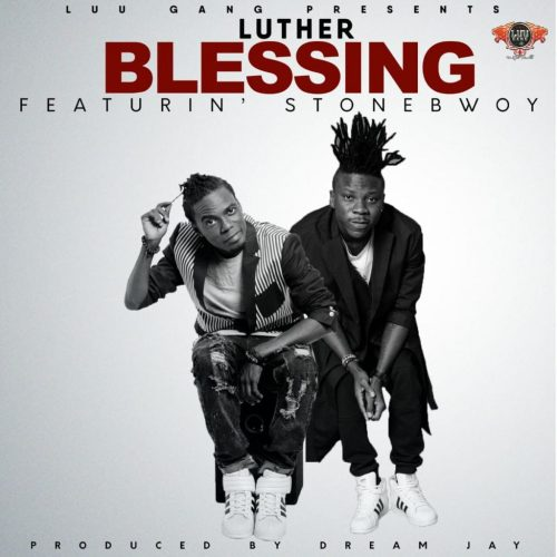 luther 1024x1024 500x500 - Luther ft Stonebwoy - Blessings (Prod. by Dream Jay)