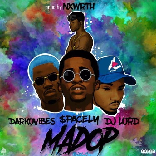 mad op - DJ Lord – Mad Op (feat. $pacely & DarkoVibes)(Prod. By Nxwrth)