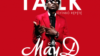 Photo of May D – Let Them Talk (Oyinbo Repete)