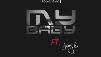 my baby 390x220 - Magnom ft Joey B - My Baby (Prod. by Magnom)