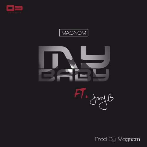 my baby 500x500 - Magnom ft Joey B - My Baby (Prod. by Magnom)