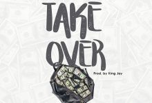 Photo of Mantse AY – Take Over (Prod. by King Jay)