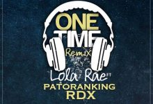 Photo of Lola Rae ft Patoranking & RDX – One Time (Remix)