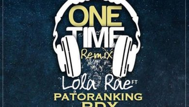 Lola Rae ft Patoranking x RDX One Time Remix mp3 image 390x220 - Lola Rae ft Patoranking & RDX - One Time (Remix)