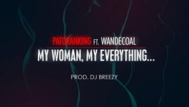 Patoranking feat Wande Coal My Woman My Everything Prod by DJ Breezy www dcleakers com  mp3 image 390x220 - Patoranking ft Wande Coal - My Woman My Everything (Prod. by DJ Breezy)