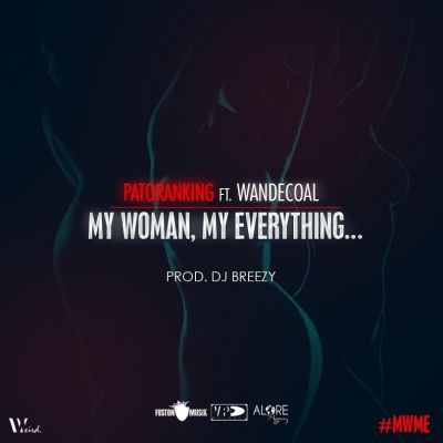 Patoranking feat Wande Coal My Woman My Everything Prod by DJ Breezy www dcleakers com mp3 image - Patoranking ft Wande Coal - My Woman My Everything (Prod. by DJ Breezy)