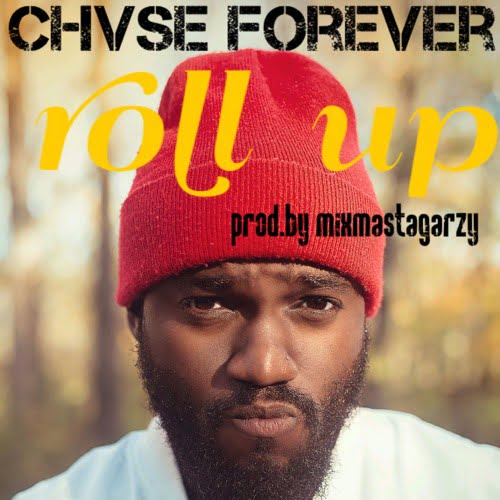 chaseeee - Chase Forever - Roll Up (Prod. by Masta Garzy)
