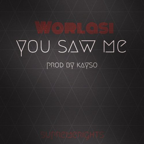 worlasi you saw me dcleakers 500x500 - Worlasi - You Saw Me (Prod. by Kayso)
