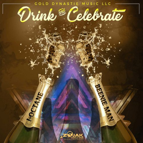 Drink and Celebrate 500x500 - I Octane ft Beenie Man - Drink & Celebrate