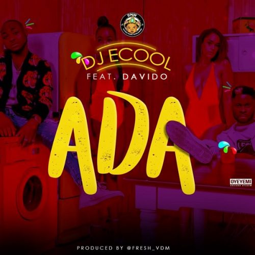 DJ Ecool Ada Artwork 500x500 - DJ Ecool feat. Davido - Ada (Prod by Fresh)