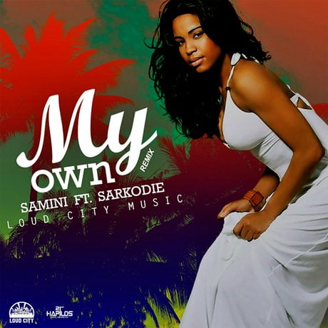 my own - Samini ft Sarkodie - My Own (Remix) (Prod. by Loud City)