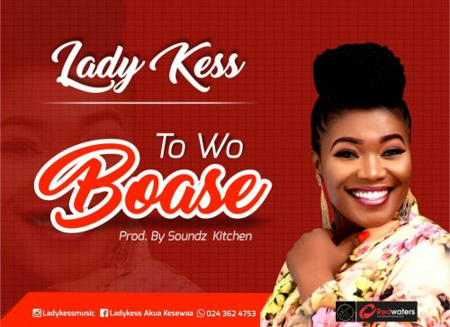 Lady Kess 500x363 - Lady Kess - To Wo Boase (Prod. by Soundz Kitchen)