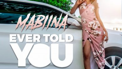 Photo of Mabiina – Ever Told You