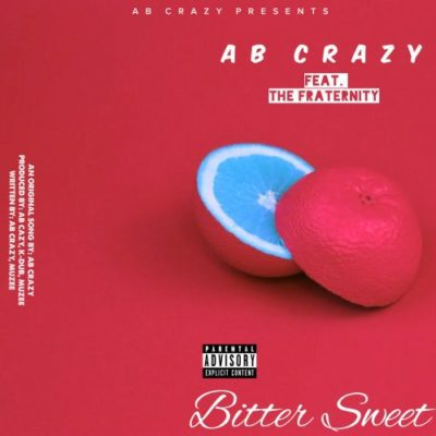 ab crazy 1 - AB Crazy feat. The Fraternity - Bitter Sweet