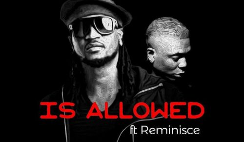 is allowed 500x291 - Rudeboy feat. Reminisce - Is Allowed