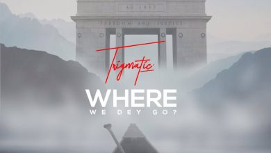 Photo of Trigmatic – Where We Dey Go (Prod. by Genius Selection)