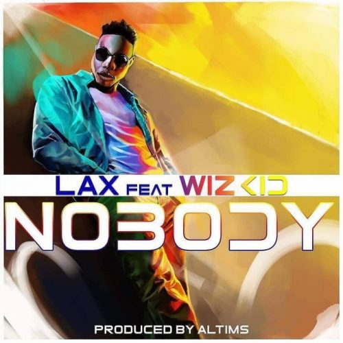 Wizkid x Lax 500x500 - L.A.X ft. Wizkid – Nobody (Prod. by Altims)