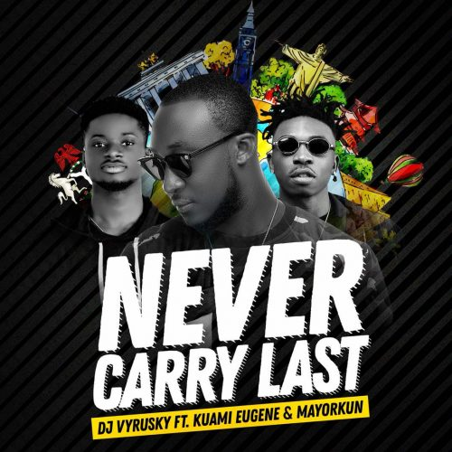 DeiU74iW0AEPzWw 500x500 - DJ Vyrusky ft Kuami Eugene ft Mayorkun - Never Carry Last