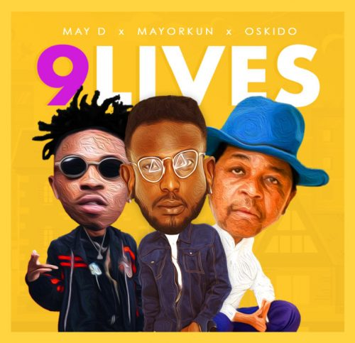 May D 9 Lives 500x483 - May D feat. Oskido & Mayorkun - 9 Lives