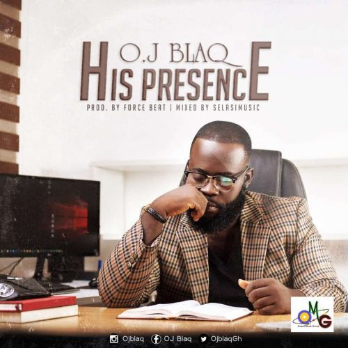 OJ Blaq His Presence 500x500 - OJ Blaq - His Presence (Prod. by Force Beat)