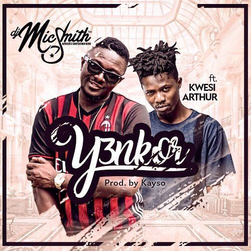 MicSmith 500x500 - DJ Mic Smith ft Kwesi Arthur - Yenkor (Prod. by Kayso)