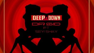 Dr. Sid Deep Down 390x220 - Dr. Sid ft Seyi Shay - Deep Down (Prod. by Altims)
