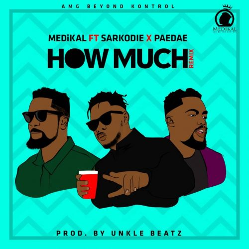 Medikal How Much Remix 500x500 - Medikal ft Sarkodie & Paedae - How Much (Remix)(Prod. by Unklebeatz)