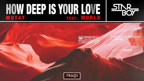 How deep is your love 500x281 - Mut4y ft. Wurld -  How Deep Is Your Love (Prod. by Mut4y)