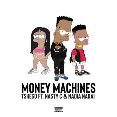 Money Machines - Tshego ft. Nasty C & Nadia Nakai - Money Machines