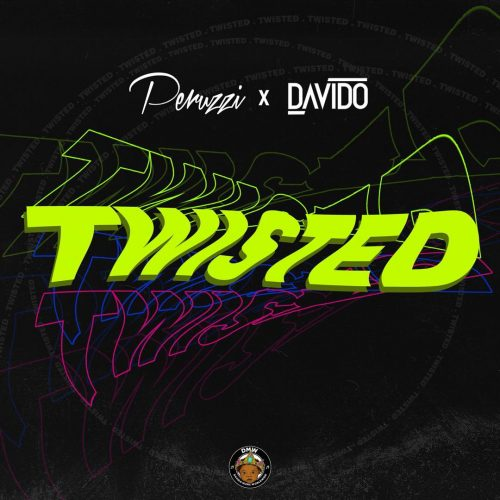 Twisted Cover 500x500 - Davido x Peruzzi - Twisted (Prod. by Fresh VDM)