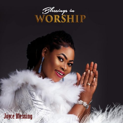 cd cover joyce 2 2 500x500 - Joyce Blessing Set To Release 'Blessings in Worship' Album