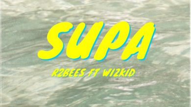 supa 390x220 - R2bees ft Wizkid - Supa (Prod. by Killmatic)