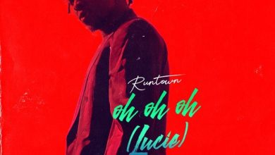 Photo of Runtown – Oh Oh Oh (Lucie)