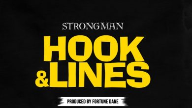 Strongman Hook And Lines artwork 390x220 - Strongman – Hook And Lines (Prod. by Fortune Dane)