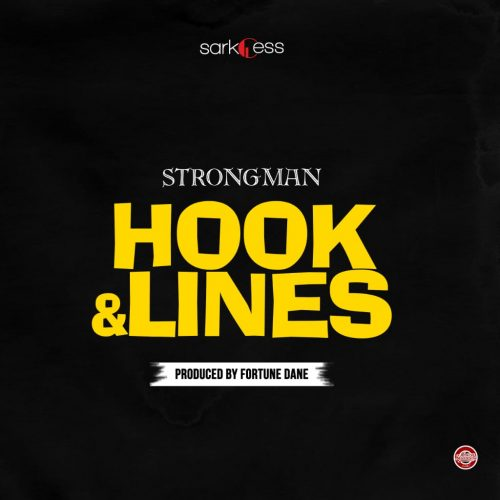 Strongman Hook And Lines artwork 500x500 - Strongman – Hook And Lines (Prod. by Fortune Dane)