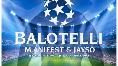 Photo of M.anifest & Jayso – Balotelli (Prod By Jayso)