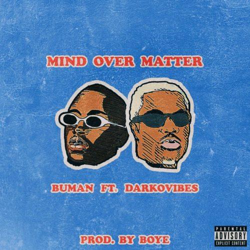 Bu Man Cover Art 500x500 - Buman ft Darkovibes - Mind Over Matter (Prod. by Boye)