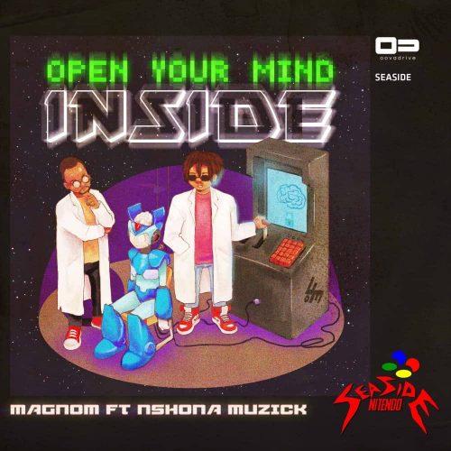 Open Your Mind Inside Album Art 500x500 - Magnom ft Nshona Muzick - Open Your Mind Inside (Prod. by Nshona Muzick)