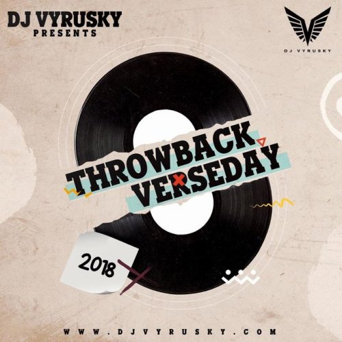 Throwback Verse day 500x500 - DJ Vyrusky - Throwback Verseday 2018