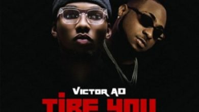 Photo of Victor AD ft. Davido – Tire You (Prod By Kulboy Beatz)