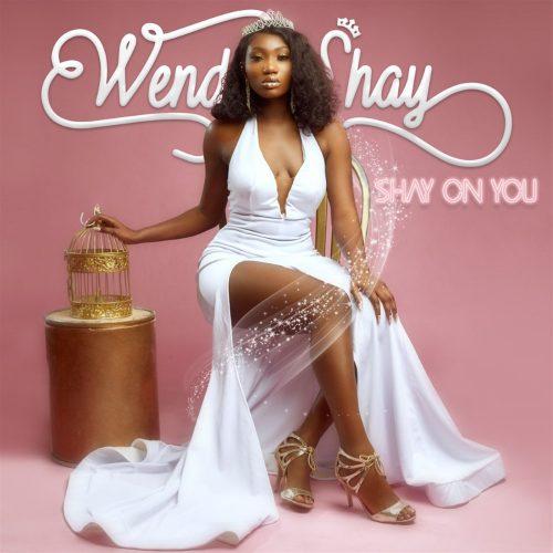 Wendy Shay Shayon you 500x500 - Wendy Shay - Shay On You (Full Album)