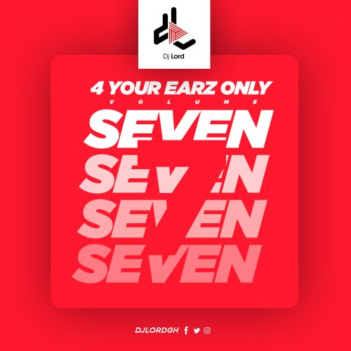 seven 500x500 - DJ Lord - 4 Your Earz Only (Volume 7)