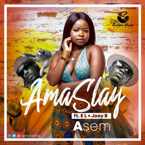 Ama Slay Asem 500x500 - Ama Slay feat. Joey B & E.L - Asem