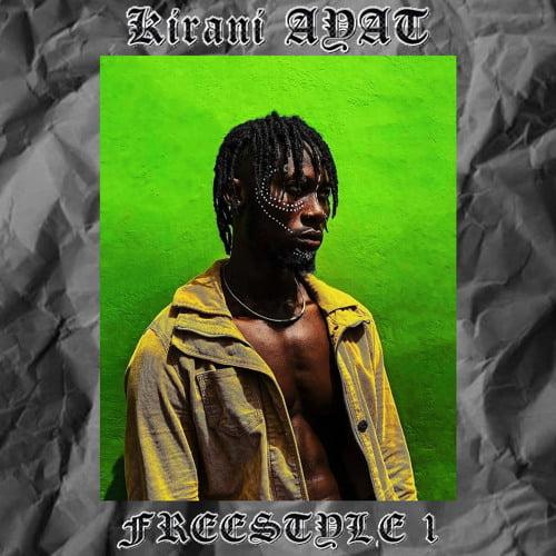 Ayat Freestyle - Kirani Ayat - Freestyle 1 (Prod. by TwistedWavex)